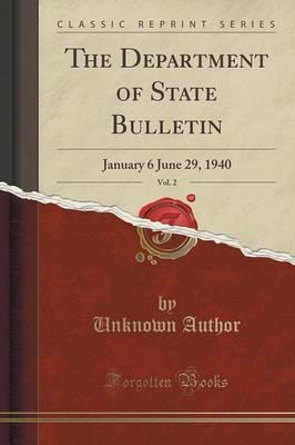 The Department of State Bulletin, Vol. 2