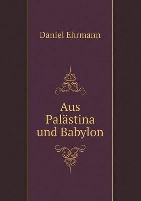 Aus Palastina Und Babylon