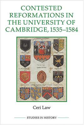 Contested Reformations in the University of Cambridge, 1535-1584 (100)