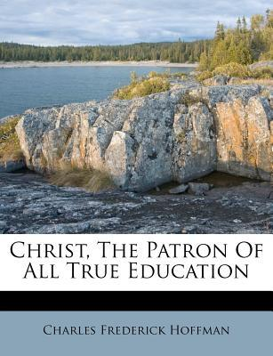 Christ, the Patron of All True Education