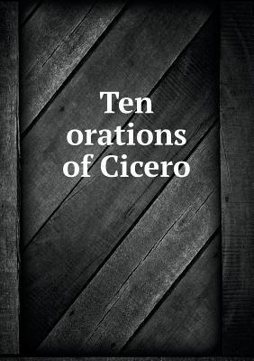 Ten Orations of Cicero