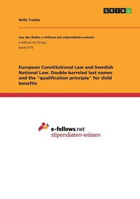 "European Constitutional Law and Swedish National Law. Double-barreled last names and the ""qualification principle"" for child benefits"