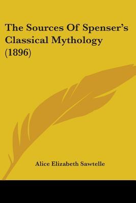 The Sources of Spenser's Classical Mythology (1896)