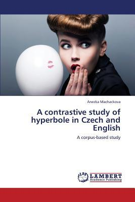 A contrastive study of hyperbole in Czech and English