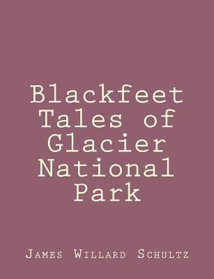 Blackfeet Tales of G...