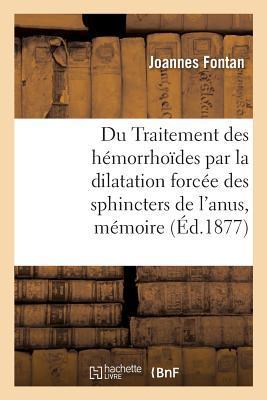 Du Traitement des Hemorrhoides par la Dilatation Forcee des Sphincters de l'Anus, Mémoire