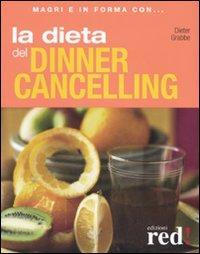La dieta del dinner cancelling. Ediz. illustrata