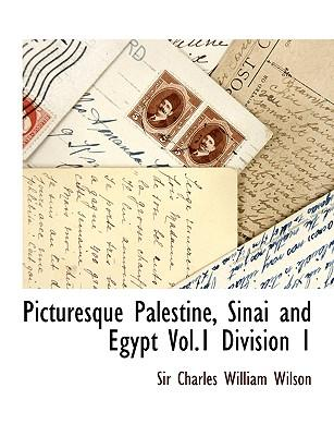 Picturesque Palestine, Sinai and Egypt Vol.1 Division 1