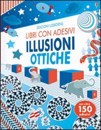 Illusioni ottiche. Con adesivi
