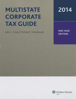 Multistate Corporate Tax Guide, Midyear Edition 2014