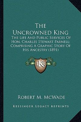 The Uncrowned King the Uncrowned King