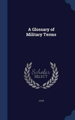 A Glossary of Military Terms