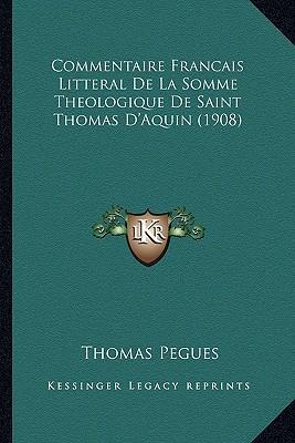 Commentaire Francais Litteral de La Somme Theologique de Saint Thomas D'Aquin (1908)