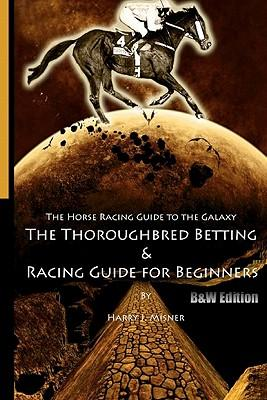 The Horse Racing Guide to the Galaxy - The Kentucky Derby - Preakness - Belmont