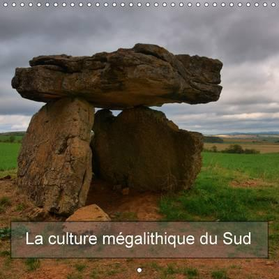 La Culture Megalithique du Sud Calendrier Mural 2017 300 300 Mm Square