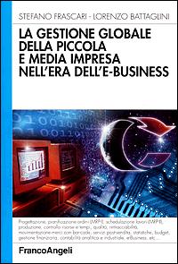 La gestione globale della piccola e media impresa nell'era dell'e-business