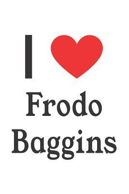 I Love Frodo Baggins