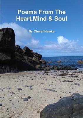 Poems From The Heart,Mind & Soul