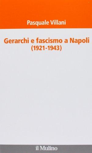 Gerarchi e fascismo a Napoli (1921-1943)