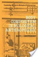 Body Composition in Biological Anthropology