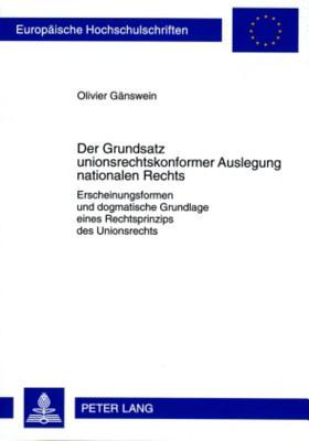Der Grundsatz Unionsrechtskonformer Auslegung Nationalen Rechts