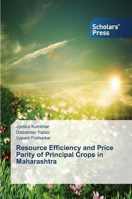 Resource Efficiency and Price Parity of Principal Crops in Maharashtra