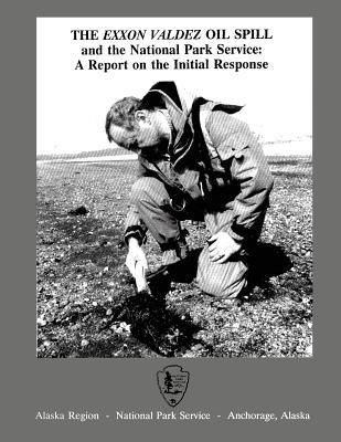 The Exxon Valdez Oil Spill and the National Park Service