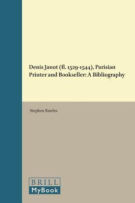 Denis Janot (Fl. 1529-1544), Parisian Printer and Bookseller