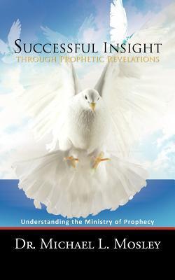 Successful Insight Through Prophetic Revelations