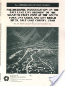 Paleoseismic Investigation on the Salt Lake City Segment of the Wasatch Fault Zone at the South Fork Dry Creek and Dry Gulch Sites, Salt Lake County, Utah