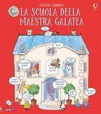 La scuola della maestra Galatea. Ediz. a colori