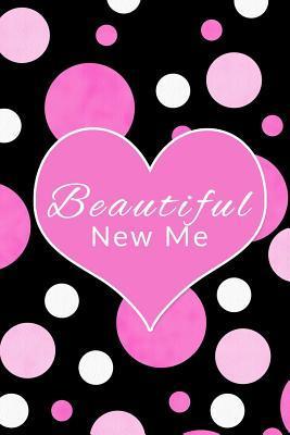 Beautiful New Me