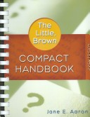 The Little, Brown Compact Handbook: AND What Every Student Should Know About Using a Handbook