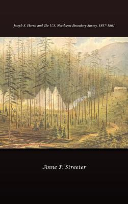 Joseph S. Harris and the U.s. Northwest Boundary Survey, 1857-1861
