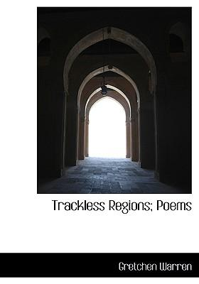 Trackless Regions; Poems