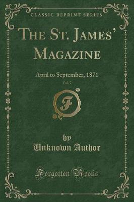 The St. James' Magazine, Vol. 7