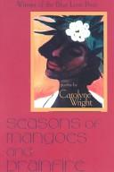 Seasons of mangoes and brainfire