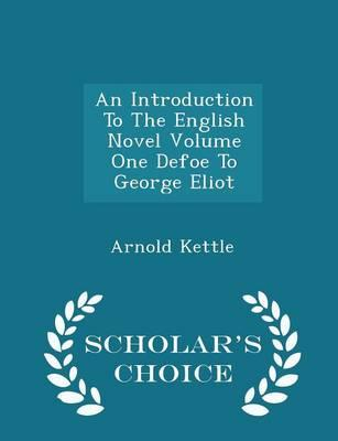 An Introduction to the English Novel Volume One Defoe to George Eliot - Scholar's Choice Edition