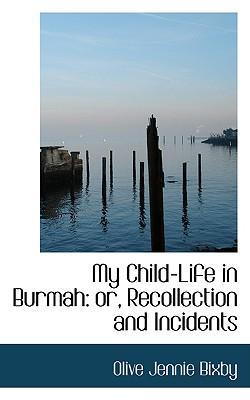 My Child-Life in Burmah