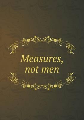 Measures, Not Men