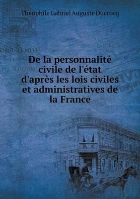 de La Personnalite Civile de L'Etat D'Apres Les Lois Civiles Et Administratives de La France