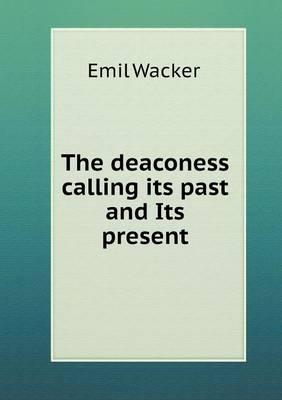 The Deaconess Calling Its Past and Its Present