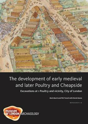 The Development of Early Medieval and Later Poultry and Cheapside