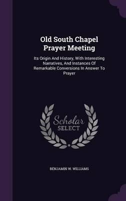 Old South Chapel Prayer Meeting
