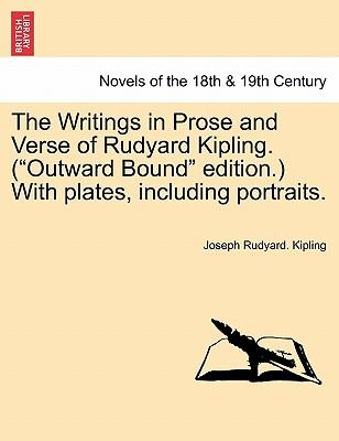 """The Writings in Prose and Verse of Rudyard Kipling. (""""Outward Bound"""" edition.) With plates, including portraits. Volume XIX"""