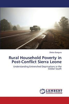Rural Household Poverty in Post-Conflict Sierra Leone