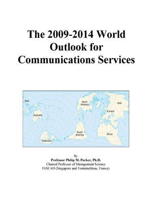 The 2009-2014 World Outlook for Communications Services