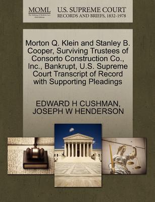 Morton Q. Klein and Stanley B. Cooper, Surviving Trustees of Consorto Construction Co, Inc, Bankrupt, U.S. Supreme Court Transcript of Record with S
