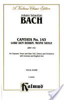 Cantata No. 143 -- Lobe Den Herren, Meine Seele: Satb with Stb Soli (2nd Setting) (German, English Language Edition)