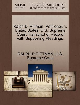 Ralph D. Pittman, Petitioner, V. United States. U.S. Supreme Court Transcript of Record with Supporting Pleadings